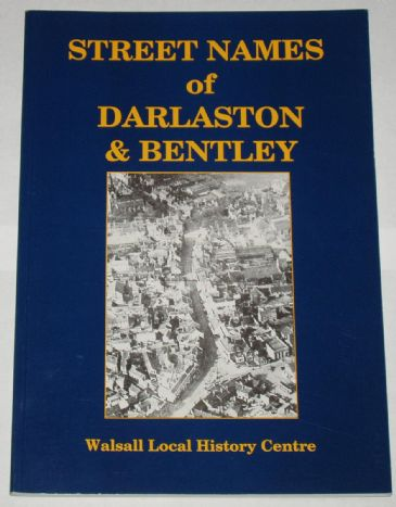 Street Names of Darlaston and Bentley, by Malcolm Timmins